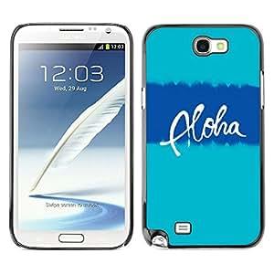 Planetar® ( Aloha Hawaii Blue Teal Text Vacation ) SAMSUNG Galaxy Note 2 II / N7100 Fundas Cover Cubre Hard Case Cover