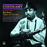Curtis Amy. Groovin Blue + Way Down + Tippin On Through