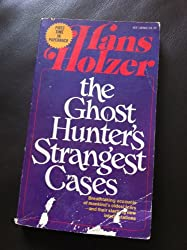 The Ghost Hunter's Strangest Cases