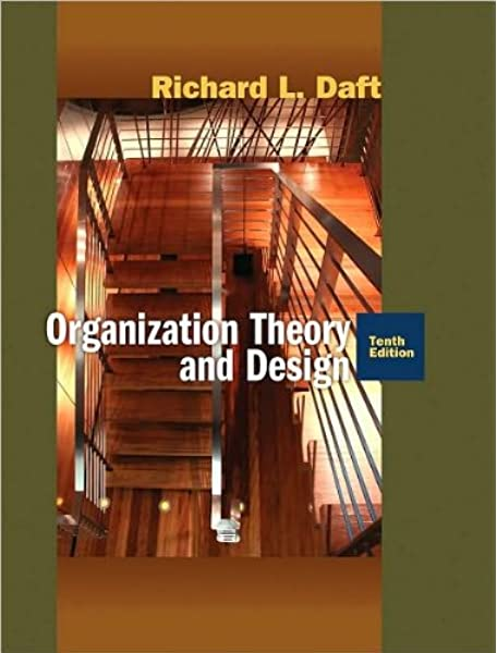 By Richard L Daft Organization Theory And Design Text Only 10th Tenth Edition Hardcover 2009 By Richard L Daft Amazon Com Books