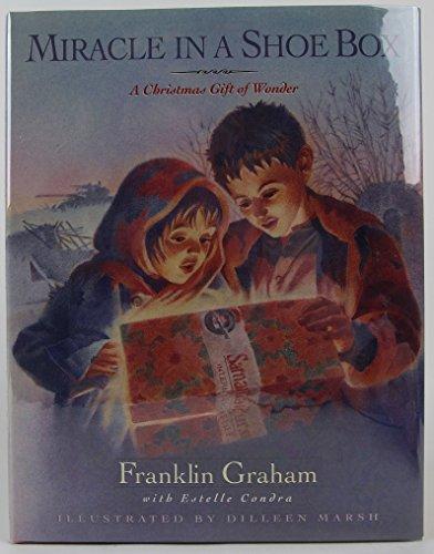 Miracle in a Shoe Box: A Christmas Gift of Wonder (Christmas Samaritan Boxes Good)