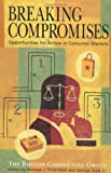 Breaking Compromises: Opportunities for Action in Consumer Markets from the Boston Consulting Group