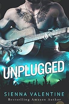 Unplugged: A Rockstar Romance by [Valentine, Sienna]