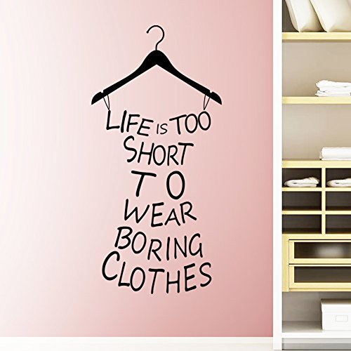 ElecMotive English Proverb Life is Too Short to Wear Boring Clothes Custom Vinyl Wall Art Decor Mural Decals Wall Lettering Saying Quotes Stickers DIY for Girl's Bedroom/Fitting Room/Fashion ()