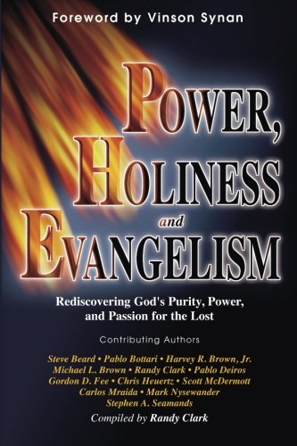Power/Holiness/Evangelism: Rediscovering God's Purity, Power...
