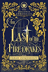 Amazon.com: The Last of the Firedrakes (The Avalonia Chronicles Book 1)  eBook: Oomerbhoy, Farah: Kindle Store