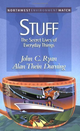 Stuff: The Secret Lives of Everyday Things (New Report) by Durning, Alan Thein, Ryan, John C. (1997) Paperback
