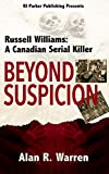 Beyond Suspicion: Russell Williams: A Canadian
