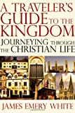 A Traveler's Guide to the Kingdom, James Emery White, 083083818X