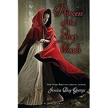 Princess of the Silver Woods (Twelve Dancing Princesses)