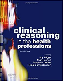 Clinical Reasoning in the Health Professions, 3e