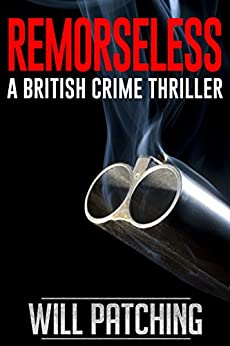 Remorseless: A British Crime Thriller (Doc Powers & D.I. Carver Investigate Book 1) by [Patching, Will]