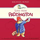Love From Paddington Audiobook by Michael Bond Narrated by Jim Broadbent