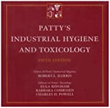 Patty's Industrial Hygiene and Toxicology, Bingham, Eula and Cohrssen, Barbara, 0471700576