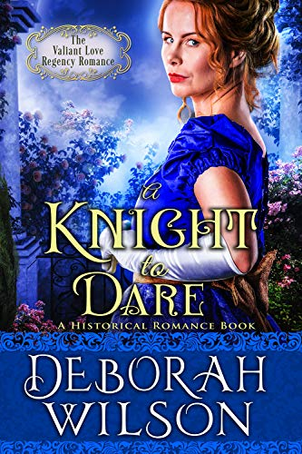 A Knight to Dare (The Valiant Love Regency Romance) (A Historical Romance Book)