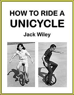 =UPD= How To Ride A Unicycle. Tejido hours Adjunta purposes WhatsApp 510tWFAi7wL._SX260_
