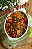 Low Carb  Dump Meals: Healthy One Pot Meal Recipes