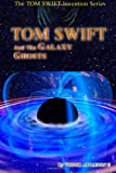 Tom Swift and the Galaxy Ghosts, Victor Appleton II and Thomas Hudson, 1499562926
