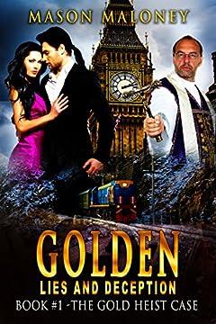 The Gold Heist Case (Golden Lies And Deception Book 1)