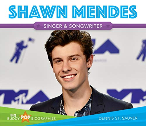 Shawn Mendes: Singer & Songwriter (Big Buddy Pop Biographies)