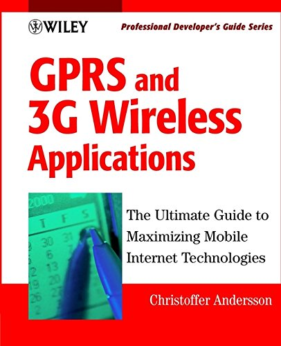 GPRS and 3G Wireless Applications: Professional Developer's Guide ()