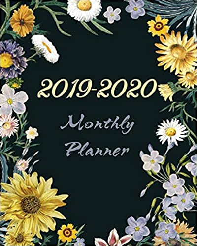 Monthly Planner 2019-2020: Sunflower Cover, 24 Months and ...