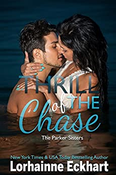 Thrill of the Chase (The Parker Sisters Book 1) by [Eckhart, Lorhainne]