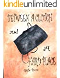 Between A Clutch and A Hard Place (Myrtle Crumb Series Book 1)