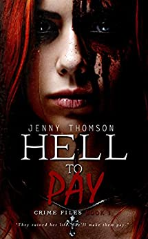 Hell To Pay (Crime Files Book 1) by [Thomson, Jenny]