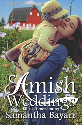Amish Weddings: Ellie's Homecoming (Amish Wedding Romance) (Volume 1)