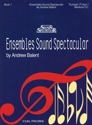 O5288 - Ensembles Sound Spectacular - Trumpet/F Horn/Baritone T.C.