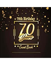 """70th Birthday Guest Book: Happy Birthday Celebrating 70 Years. Message Log Keepsake Notebook Diary For Family and Friend To Write In and Sign In. Free Layout To Use as You Wish for Record Guest Names, Address, Comments, Message Memories & Thoughts. 8.5""""x8.5"""""""