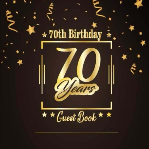 [BOOK] 70th Birthday Guest Book: Happy Birthday Celebrating 70 Years. Message Log Keepsake Notebook Diary F<br />R.A.R