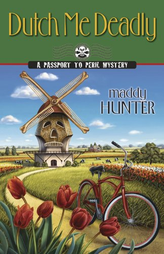 Dutch Me Deadly (A Passport to Peril Mystery)