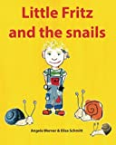 Little Fritz and the Snails, Angela Werner, 1493524321