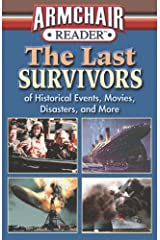 Armchair Reader: The Last Survivors of Historical Events, Movies, Disasters, and More Paperback