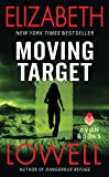 Front cover for the book Moving Target (Rarities Unlimited) by Elizabeth Lowell