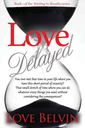 Books : Love Delayed (Waiting to Breathe) (Volume 1)