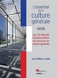 L'essentiel de la culture générale. Les 20 thèmes incontournables des épreuves de culture générale par Jean-Philippe Cavaillé