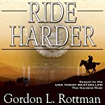 Ride Harder: Volume 2 | Gordon L. Rottman