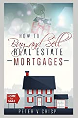 How to Buy and Sell Real Estate Mortgages Paperback