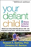 Your Defiant Child, Russell A. Barkley and Christine M. Benton, 1462510078