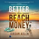 #2: Better Than Beach Money