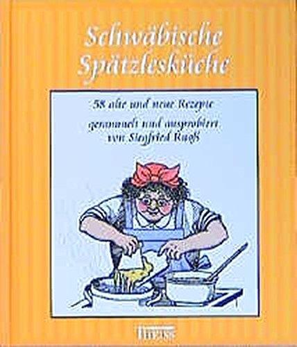 3806216037 - Ruoß, Siegfried; Gries-Fahrbach, Renate: Schwäbische Spätzlesküche. 58 alte und neue Rezepte. - Buch