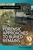 Forensic Approaches to Buried Remains, John Hunter and Barrie Simpson, 0470666293