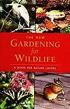 The New Gardening for Wildlife, Bill Merilees, 1551109549