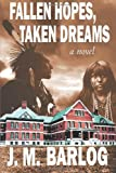Fallen Hopes, Taken Dreams, J. M. Barlog, 1478353392