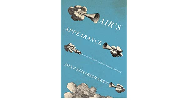 Airs Appearance: Literary Atmosphere in British Fiction, 1660-1794