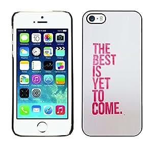 TECHCASE**Cubierta de la caja de protección la piel dura para el ** Apple iPhone 5 / 5S ** Best Is Yet To Come Inspiring Pink Message