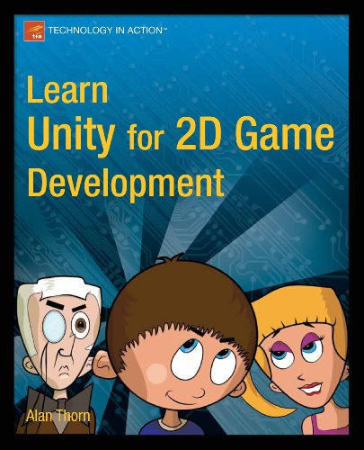 Learn Unity for 2D Game Development by Alan Thorn, Publisher : Apress
